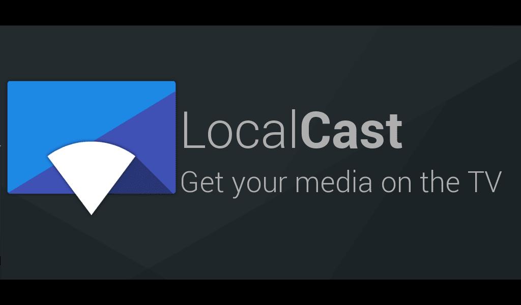 Localcast para smart tv