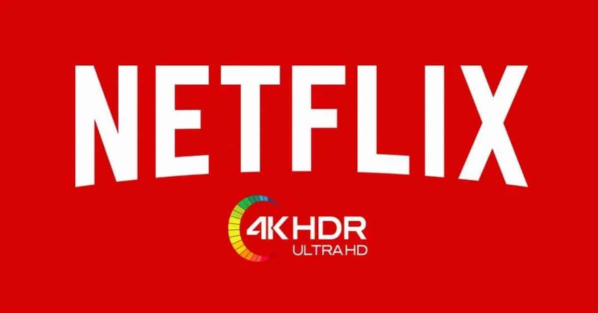 netflix en 4K HDR